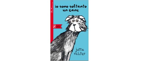 """""""Io sono soltanto un cane"""" di Jutta Richter"""